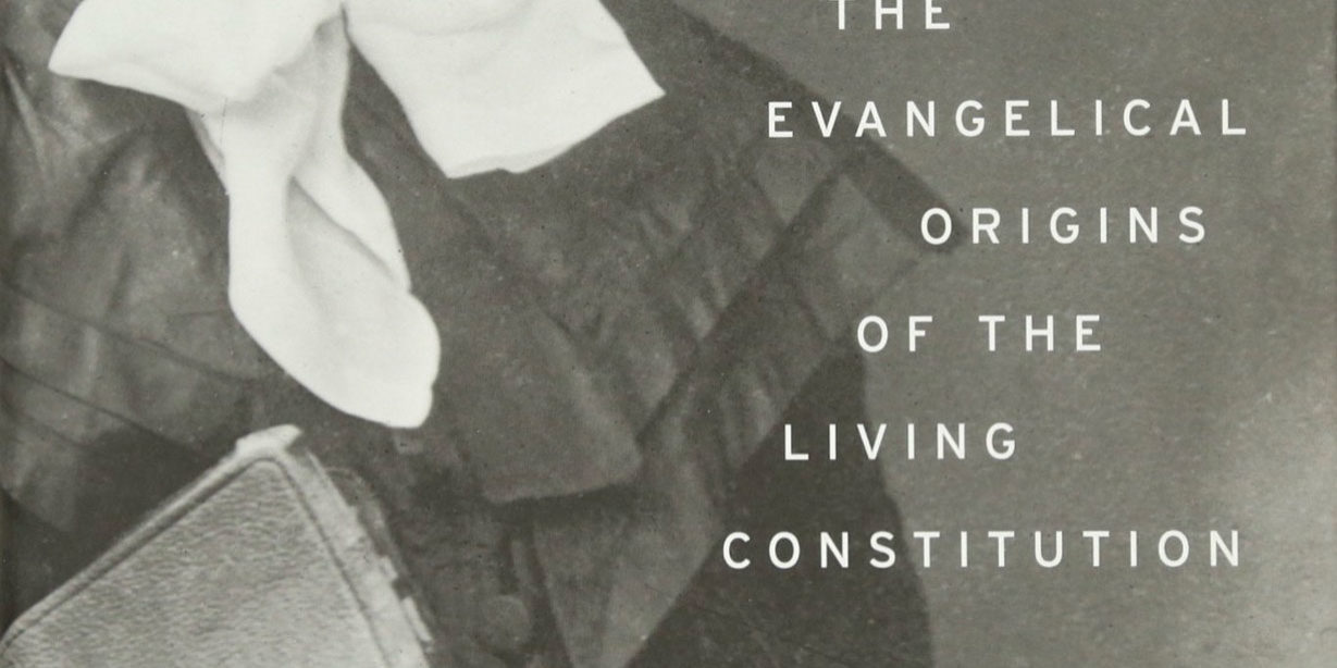 evangelical-origins-living-const